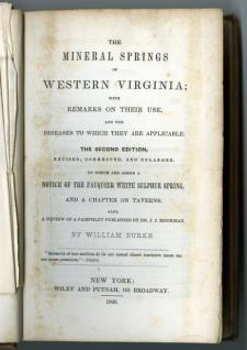 The title page to Burke's 1846 edition of The Mineral Springs of Western Virginia which has been scanned in its entirety and is part of the University of Virginia digital text collection. {1}
