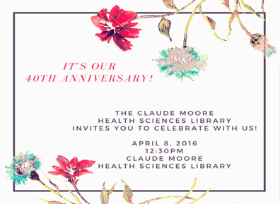 The Claude Moore Health Sciences Library celebrates 40 years!