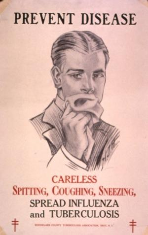 Prevent Disease: Careless Spitting, Coughing, Sneezing, Spread Influenza and Tuberculois, 1921